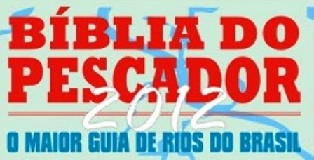 Bíblia do Pescador 2012 – Rios de Pesca do Brasil